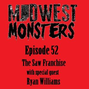 Episode 52 - The Saw Franchise