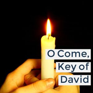 O Come, Key of David