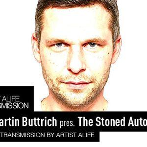 Artist Alife Transmission # 006: MARTIN BUTTRICH pres. Stoned Autopilot