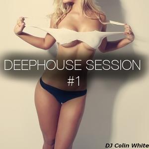 Deephouse Session #1 - Dj Colin White
