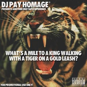 Whats A Mile To A King Walking With A Tiger On A Gold Leash?