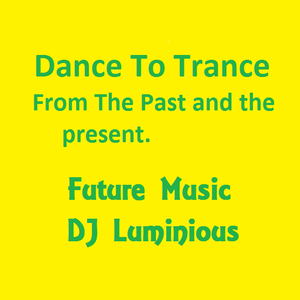 Trance with no words for those who just love beatz by DJ Luminious