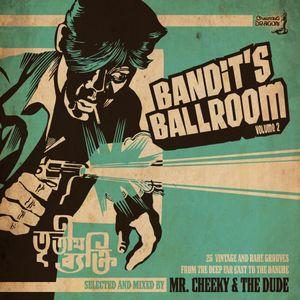 Bandit's Ballroom Vol.2 - Mr. Cheeky & The Dude