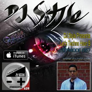 DJ Style Presents Let's Techno Hour 9 Ep 057