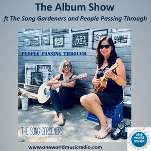 The Album Show ft The Song Gardeners and People Passing Through