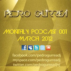 Pedro Gurrea Monthly Podcast 001 - March 2012