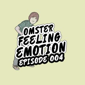 Omster - Feeling Emotion #004