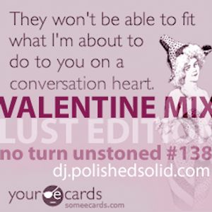 Valentine Mix (Lust Edition) - No Turn Unstoned #138