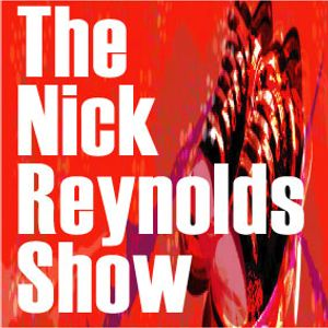 The Nick Reynolds Show 116