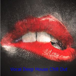 Vocal Deep House Chill Out Music