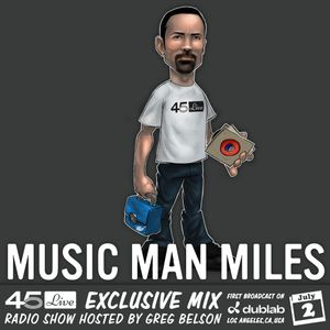 45 Live Radio Show pt. 137 with guest DJ MUSIC MAN MILES