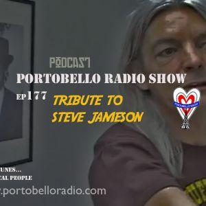 Portobello Radio Show EP177 With Piers Thompson & Greg Weir: Steve Jameson Tribute