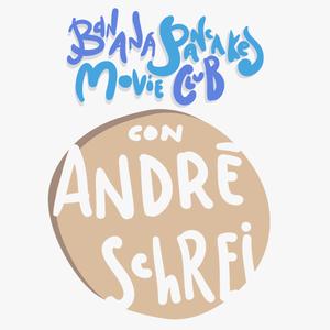 André Schrei - Banana Pancakes Movie Club - Pod#3