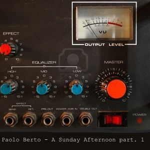 Paolo Berto - A Sunday Afternoon part 1