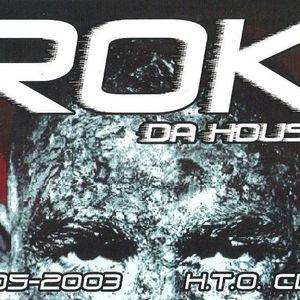 Rok Live @Rok da House - HTO Putzkau 31.05.2003