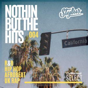 @DJStylusUK - Nothin' But The Hits  (Mixcloud Select Series 004) R&B / HipHop / UK