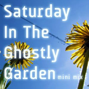 Saturday In The Ghostly Garden Mini Mix