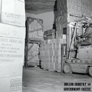 Dollar Country Episode 141:  Government Cheese