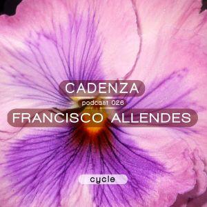 Cadenza Podcast 026 (Cycle) - Francisco Allendes