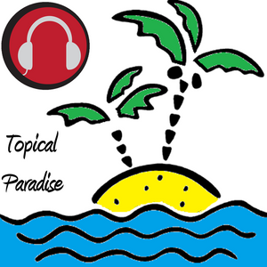 Topical Paradise - Show 1