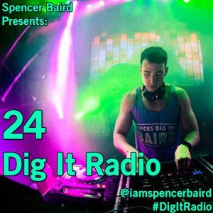 Spencer Baird Presents - Dig It Radio Episode 24