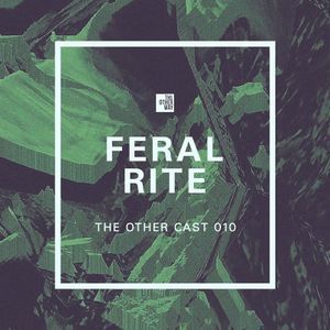 THE OTHER CAST 010: FERAL RITE