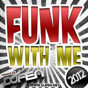 DJ FEN - Funk With Me 2012