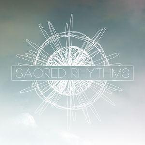 Sacred Rhythms - Pt. 2