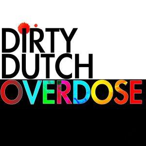 Dirty Dutch Overdose 07-02-2014