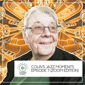 Jazz Moments with Colin Bailey - Episode 7