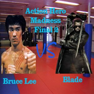 Action Hero Madness Round 6 the Final 2
