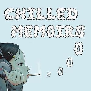 CHILLED MEMOIRS! Lounge and Downtempo Flavours!