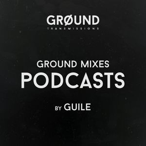 Ground Podcast #001 by GuiLe