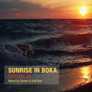 Sunrise in Boka EP. 25 Mixed by Stamm & Erik Iker