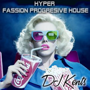 DJ KENTS - Hyper Fassion Progresive House 2011 Vol.1