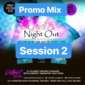 DISTRICT LOUNGE LADIES NIGHT PROMO MIX SESSION 2