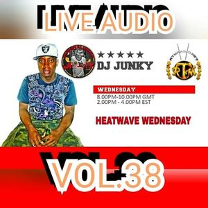 DJJUNKY HEATWAVE WEDNESDAY ON @RTMRADIO_NET LIVE AUDIO VOL.38