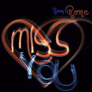 Room in Rome l Miss You l 2012 August Promo Mix
