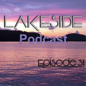 Lakeside Podcast Episode 31