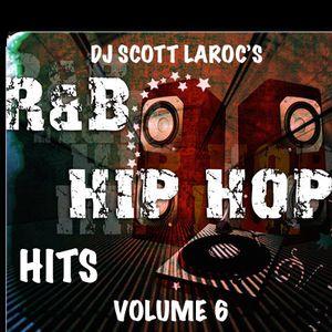 DJ Scott LaRoc's Hip Hop R&B Hits Volume 6