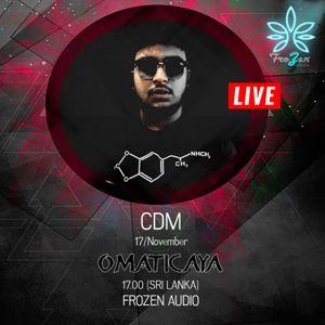 CDM - FROZEN AUDIO PRESENTS OMATICAYA (LIVE SET)