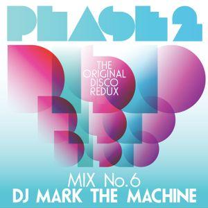"""Phase 2 """"The Original Disco Redux"""" Mix 6"""