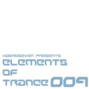 Xaeroseven presents: elements of trance episode 009