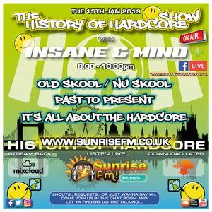 "Insane & Mind ""Live"" Sunrise FM - 1992-2019 Hardcore - 15th Jan 2019"