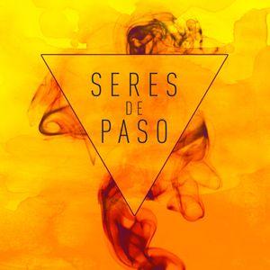 Seres de Paso - Programa #08 - 06-07-2016
