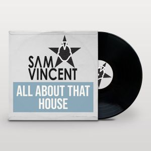 Sam Vincent - All About That House Ep 1