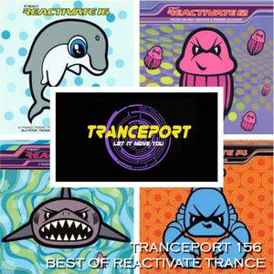 TrancePort 156 (2 Hour Best of Reactivate Trance series)