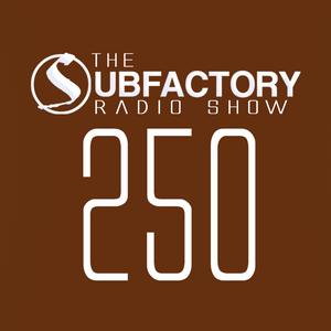 The Subfactory Radio Show #250