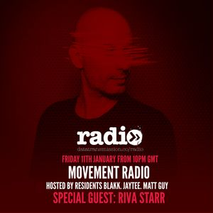 Movement Radio 005 Feat. RIVA STARR Guest Mix