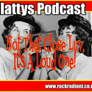 Balattys Podcast. Not That Close Luv!